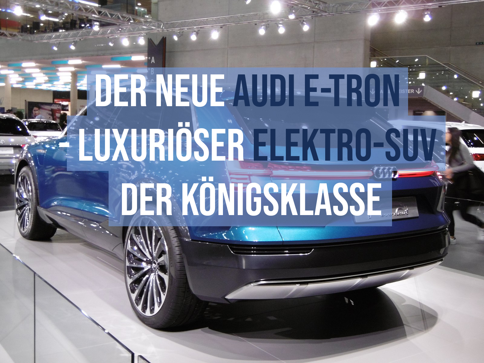 der neue audi e tron luxuri ser elektro suv der k nigsklasse. Black Bedroom Furniture Sets. Home Design Ideas